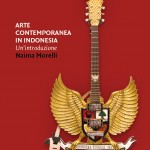 Arte contemporanea in Indonesia. Un'introduzione