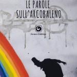 Piero Polidori, Le parole sull'arcobaleno