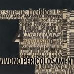 """Balestrini ANS1077l Nanni Balestrini Pericolosamente (dalla serie """"Pagine""""), 1972 Collezione MUSEION. Archivio di Nuova Scrittura. Foto: Nicola Eccher"""