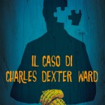 The case of Charles Dexter Ward © 2012, 2015 SelfMadeHero. Per l'Italia Magic Press Edizioni