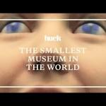 Il museo più piccolo del mondo spiegato in un video