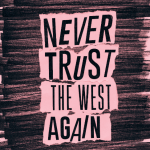 Approximation-to-the-West-Never-Trust-the-West-Again-2014-Courtesy-METRONOM