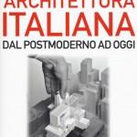 Valerio Paolo Mosco, Architettura italiana dal postmoderno ad oggi